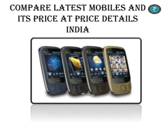 Compare Latest Mobiles And Its Price At Price Details India