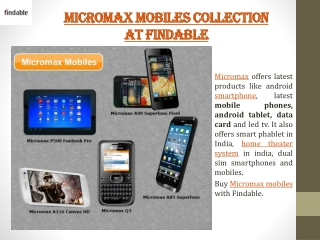 All latest Micromax mobile phones at Findable