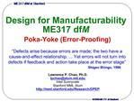 Design for Manufacturability ME317 dfM  Poka-Yoke Error-Proofing