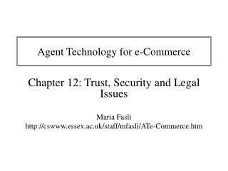 Agent Technology for e-Commerce