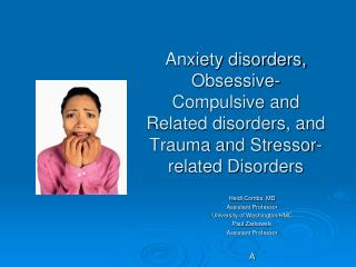 Anxiety disorders, Obsessive-Compulsive and Related disorders, and Trauma and Stressor-related Disorders
