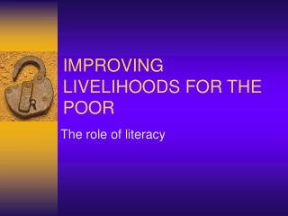 IMPROVING LIVELIHOODS FOR THE POOR