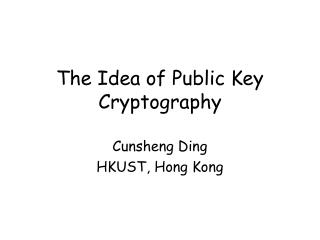 The Idea of Public Key Cryptography
