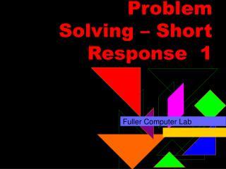 Problem Solving – Short Response 1