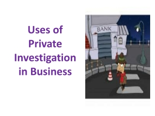 Uses of Private Investigation in Business