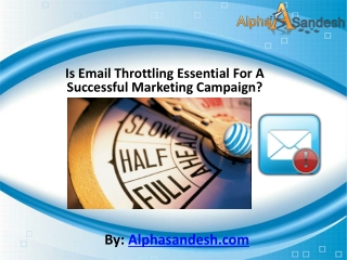 Is Email Throttling Essential For A Successful Campaign?