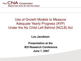 Use of Growth Models to Measure  Adequate Yearly Progress (AYP)  Under the No Child Left Behind (NCLB) Act