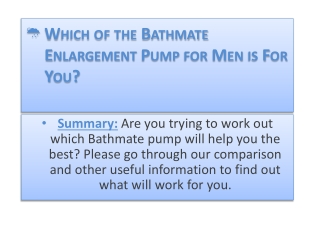 Which of the Bathmate Enlargement Pump for Men is For You?