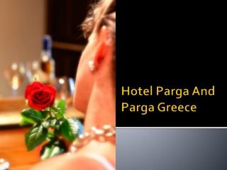 Hotel Parga And Parga Greece