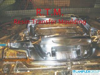 R.T.M.  Resin Transfer Moulding