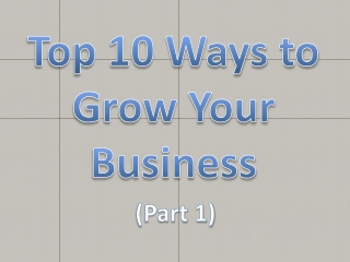 Ten Ways to Grow Your Business Part 1