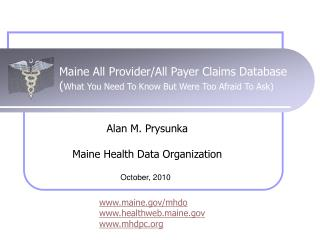 Maine All Provider/All Payer Claims Database  ( What You Need To Know But Were Too Afraid To Ask)