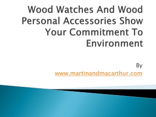 Wood Watches And Wood Personal Accessories Show Your Commitm