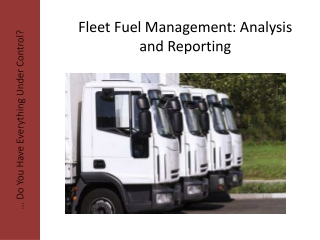 Fleet Fuel Management: Analysis and Reporting