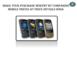 Make Your Purchase Worthy By Comparing Mobile Prices At Pric