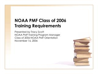 NOAA PMF Class of 2006 Training Requirements