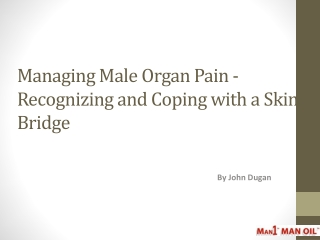 Managing Male Organ Pain - Recognizing and Coping