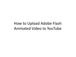 How to Upload Adobe Flash Animated Video to YouTube