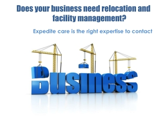 Does your business need relocation and facility management?