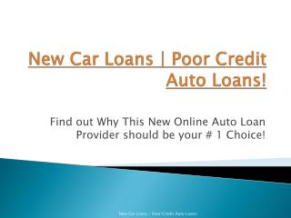 new auto loans | refinance car loans | bad credit car loans
