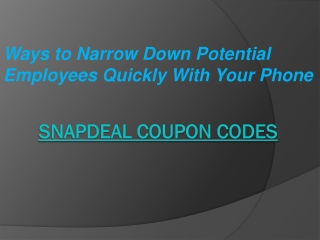 Ways to Narrow Down Potential Employees Quickly With Your Ph