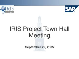 IRIS Project Town Hall Meeting