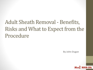 Adult Sheath Removal - Benefits, Risks and What to Expect