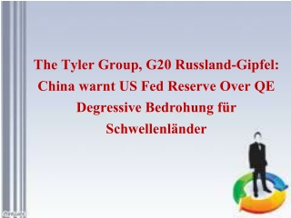The Tyler Group, G20 Russland-Gipfel: China warnt US Fed Res