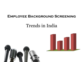 Employee Background Screening Trends 2011-2013