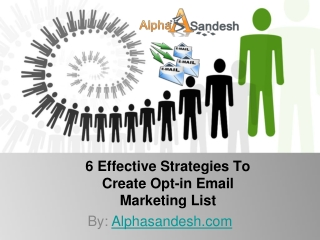 6 Effective Strategies To Create Opt-in Email Marketing List