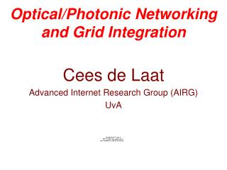 Optical/Photonic Networking and Grid Integration