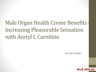 Male Organ Health Creme Benefits -Pleasurable Sensation
