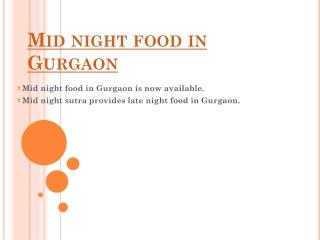 Mid night food in Gurgaon