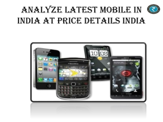 Analyze Latest Mobile In India At Price Details India