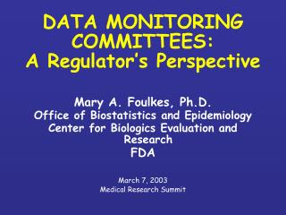 DATA MONITORING COMMITTEES: A Regulator's Perspective