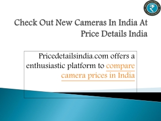 Check Out new cameras In india At Price Details India
