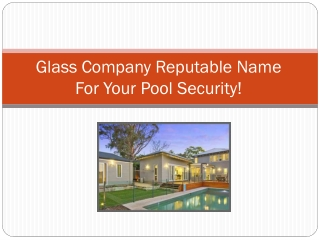 Glass Company Reputable Name For Your Pool Security!