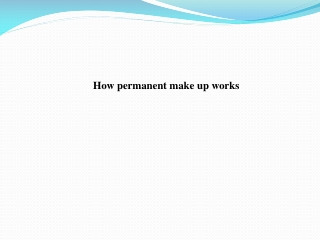 How permanent make up works