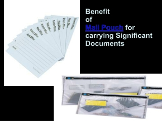 Benefit of Mailroom Pouch for carrying Significant Documents