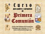 C  u  r  s  o para padres y catequistas  de Primera   Comuni n
