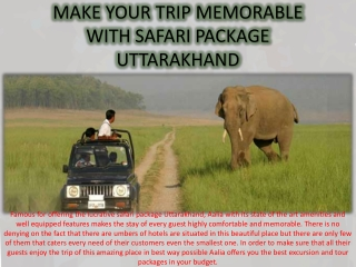 Make your Trip Memorable with Safari Package Uttarakhand
