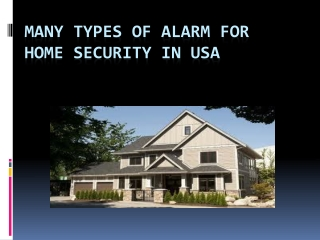 Many types of alarm for home security in USA