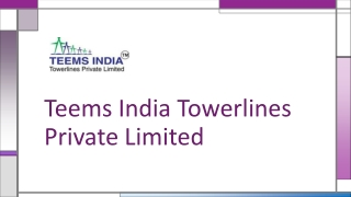 Transmission line construction company - Teems India