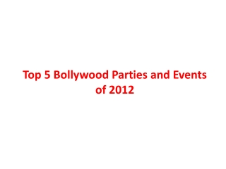 Top 5 Bollywood Parties and Events of 2012