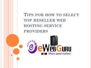 Tips for selecting top reseller web hosting service provider