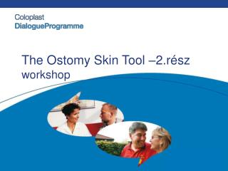 The Ostomy Skin Tool –2 .rész workshop