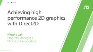 Achieving high performance 2D graphics with Direct2D