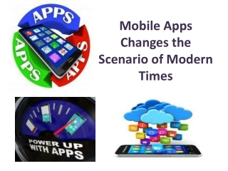 Mobile Apps Changes the Scenario of Modern Times