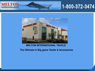 Melton International Tackle - Best For Big Game Fishing