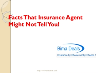 Facts That Insurance Agent Might Not Tell You- Bima Deals